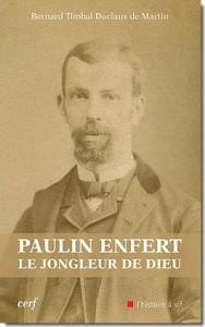 Paulin Enfert, le jongleur de Dieu